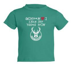 Milwaukee Bucks Love Watching With Daddy Kids Toddler T-Shir